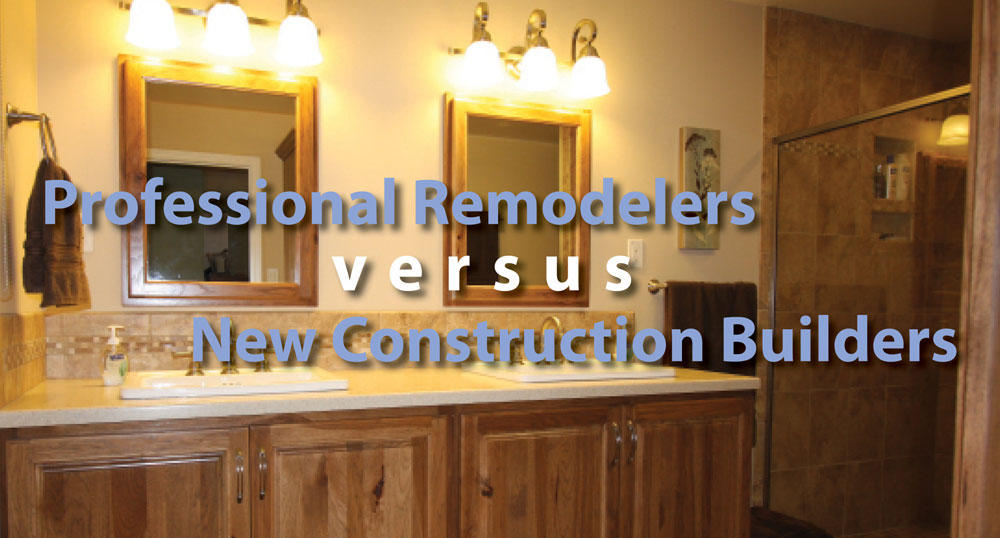Professional Remodelers versus New Construction Builders