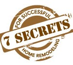 EVENT: The 7 Secrets to Successful Home Remodeling